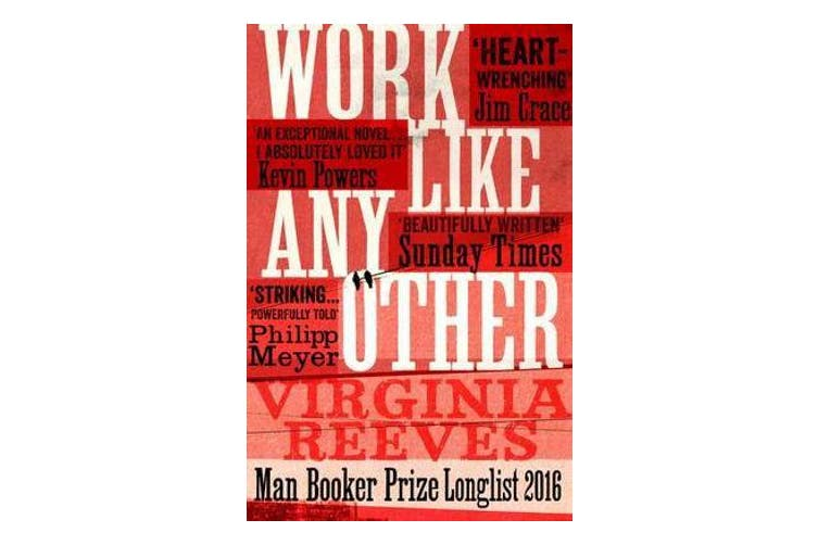 Work Like Any Other - Longlisted for the Man Booker Prize