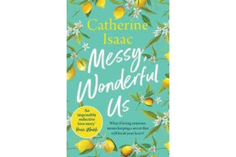 Messy, Wonderful Us - the most uplifting feelgood escapist novel you'll read this spring