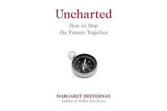 Uncharted - How to Map the Future