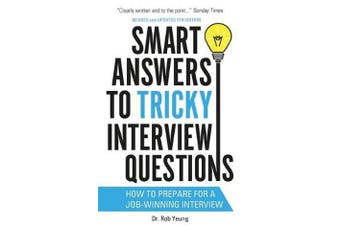 Smart Answers to Tricky Interview Questions - How to prepare for a job-winning interview