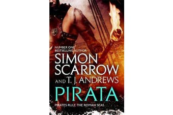Pirata - The dramatic novel of the pirates who hunt the seas of the Roman Empire