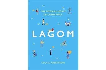 Lagom - The Swedish Secret of Living Well