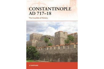 Constantinople AD 717-18 - The Crucible of History