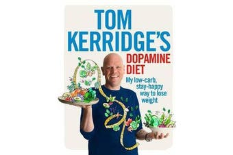 Tom Kerridge's Dopamine Diet - My low-carb, stay-happy way to lose weight