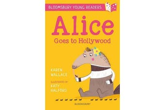 Alice Goes to Hollywood - A Bloomsbury Young Reader