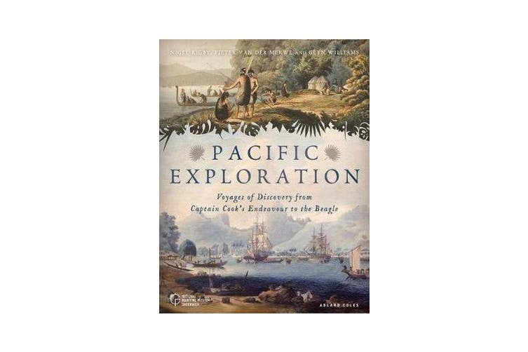 Pacific Exploration - Voyages of Discovery from Captain Cook's Endeavour to the Beagle