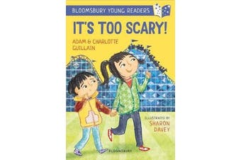 It's Too Scary! A Bloomsbury Young Reader