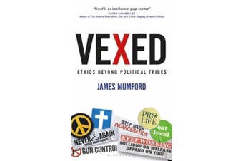 Vexed - Ethics Beyond Political Tribes