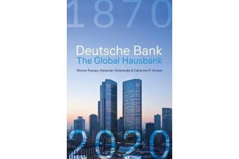 Deutsche Bank - The Global Hausbank, 1870 - 2020