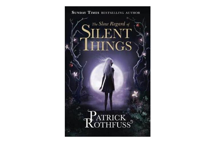 The Slow Regard of Silent Things - A Kingkiller Chronicle Novella