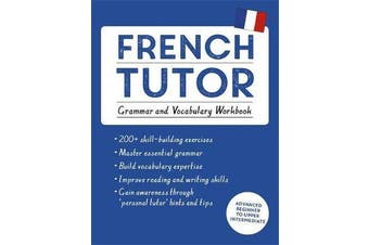 French Tutor: Grammar and Vocabulary Workbook (Learn French with Teach Yourself) - Advanced beginner to upper intermediate course