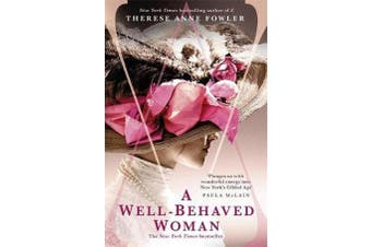 A Well-Behaved Woman - the New York Times bestselling novel of the Gilded Age