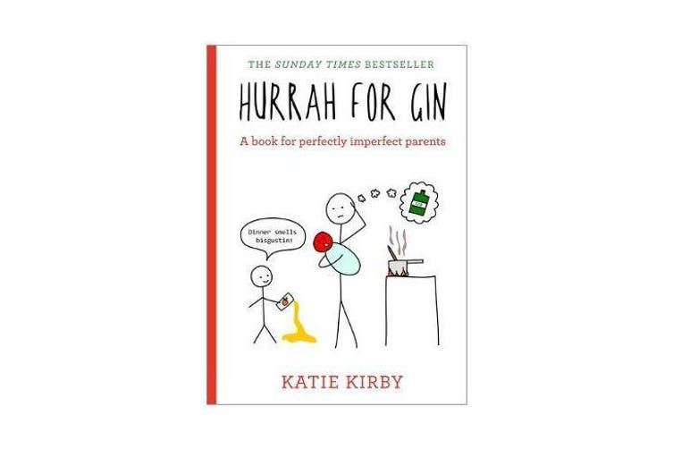 Hurrah for Gin - A book for perfectly imperfect parents