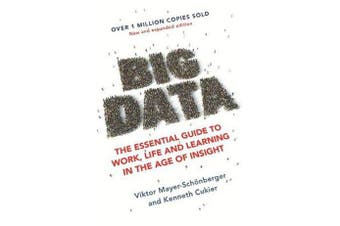 Big Data - The Essential Guide to Work, Life and Learning in the Age of Insight
