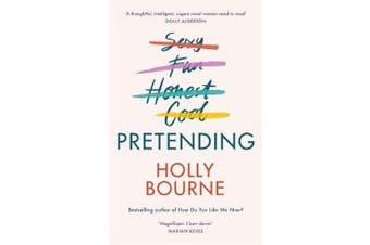 Pretending - The brilliant new adult novel from Holly Bourne. Why be yourself when you can be perfect?