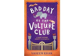 Bad Day at the Vulture Club - Baby Ganesh Agency Book 5