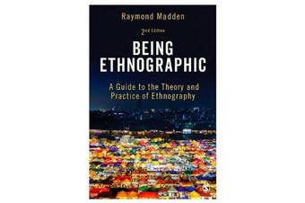 Being Ethnographic - A Guide to the Theory and Practice of Ethnography