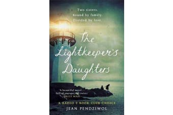 The Lightkeeper's Daughters - A Radio 2 Book Club Choice