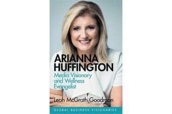 Arianna Huffington - Media Visionary and Wellness Evangelist