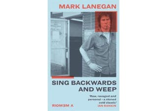 Sing Backwards and Weep - The Sunday Times Bestseller