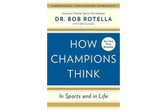 How Champions Think - In Sports and in Life