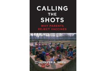 Calling the Shots - Why Parents Reject Vaccines