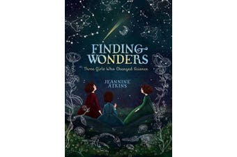 Finding Wonders - Three Girls Who Changed Science