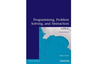 Programming, Problem Solving and Abstraction with C (Pearson Original Edition)