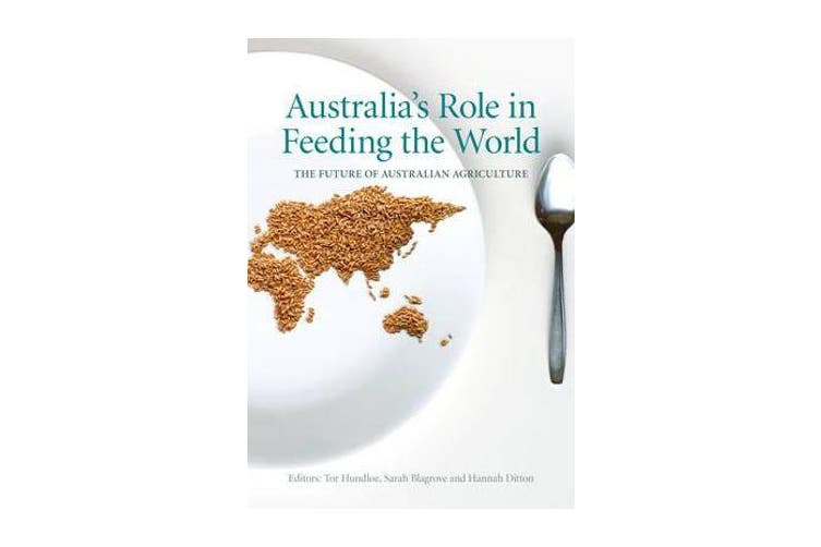 Australia's Role in Feeding the World - The Future of Australian Agriculture