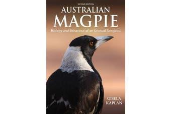 Australian Magpie - Biology and Behaviour of an Unusual Songbird