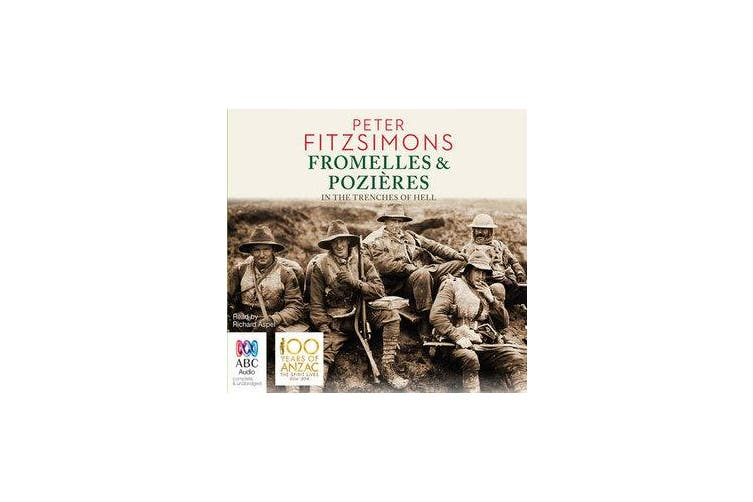Fromelles And Pozieres - In the Trenches of Hell