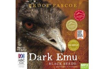 Dark Emu - Black Seeds: Agriculture or Accident?