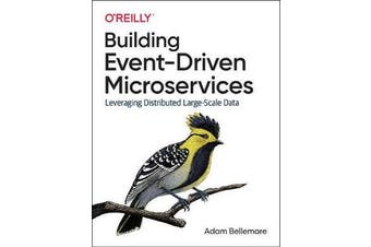Building Event-Driven Microservices - Leveraging Organizational Data at Scale