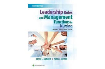Leadership Roles and Management Functions in Nursing - Theory and Application