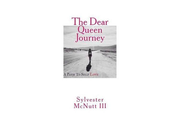 The Dear Queen Journey - A Path to Self-Love