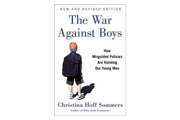The War Against Boys - How Misguided Policies Are Harming Our Young Men