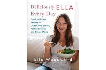Deliciously Ella Every Day - Quick and Easy Recipes for Gluten-Free Snacks, Packed Lunches, and Simple Meals