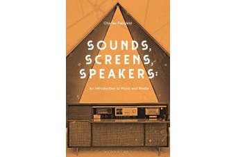 Sounds, Screens, Speakers - An Introduction to Music and Media