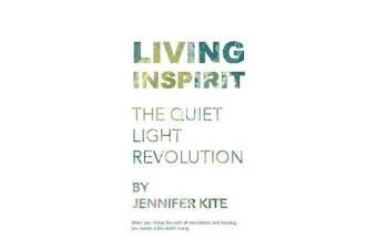 Living Inspirit - The Quiet Light Revolution