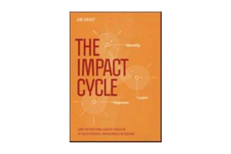 The Impact Cycle - What Instructional Coaches Should Do to Foster Powerful Improvements in Teaching