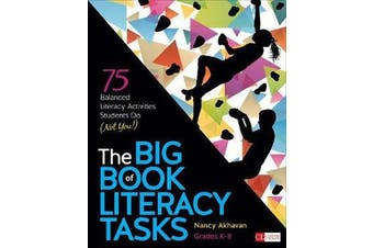 The Big Book of Literacy Tasks, Grades K-8 - 75 Balanced Literacy Activities Students Do (Not You!)