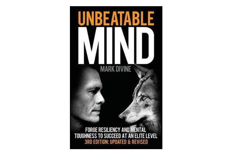 Unbeatable Mind - Forge Resiliency and Mental Toughness to Succeed at an Elite Level