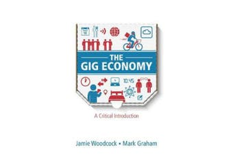 The Gig Economy - A Critical Introduction