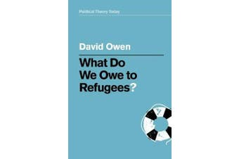 What Do We Owe to Refugees?