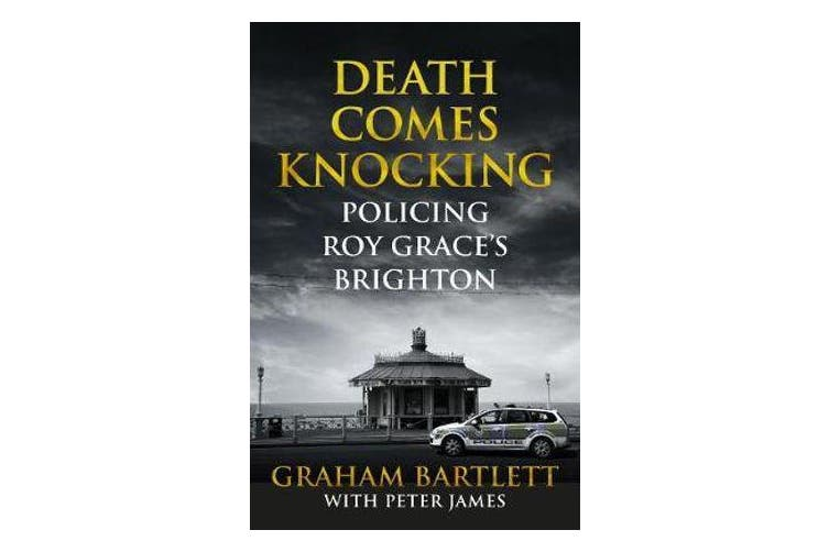 Death Comes Knocking - Policing Roy Grace's Brighton