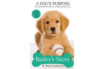 Bailey's Story - A Dog's Purpose