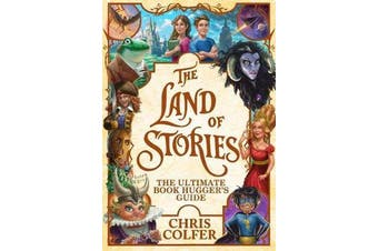 The Land of Stories - The Ultimate Book Hugger's Guide