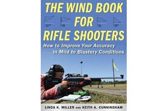 The Wind Book for Rifle Shooters - How to Improve Your Accuracy in Mild to Blustery Conditions