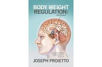 Body Weight Regulation - Essential knowledge to lose weight and keep it off