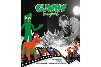 Gumby Imagined - The Story of Art Clokey and His Creations